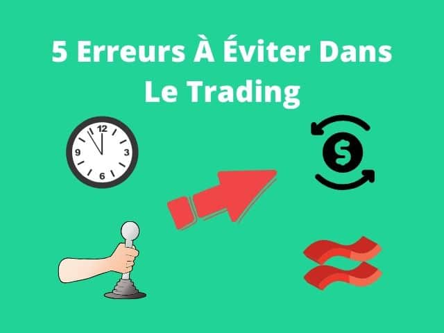 5 Erreurs À Éviter Dans Le Trading