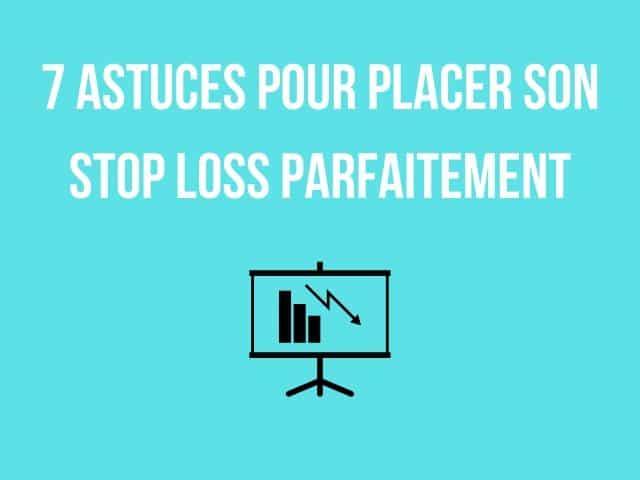 7 Astuces Pour Placer Son Stop Loss Parfaitement