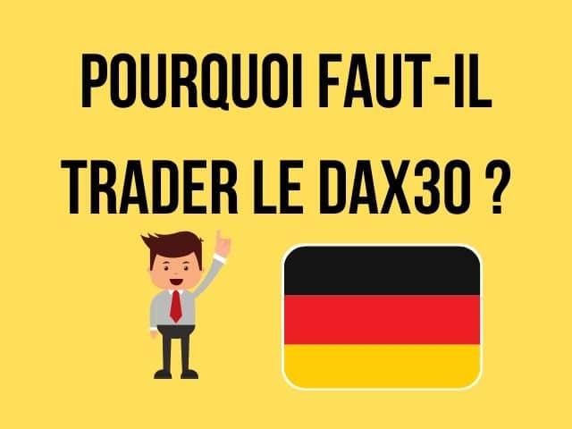 Pourquoi Faut-il Trader Le DAX30