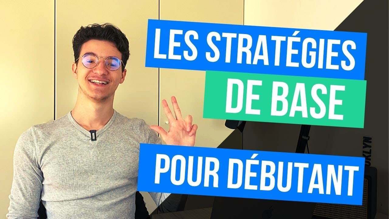 les stratégies de bases pour débutant