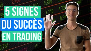 5 signes de succès en trading