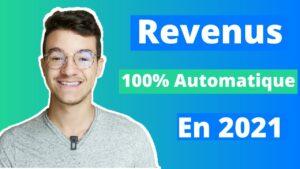 Comment avoir un revenu 100% Automatique en 2021