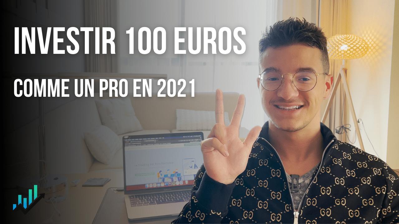 Comment investir 100 euros en 2021