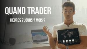 Quand trader les marchés 2021