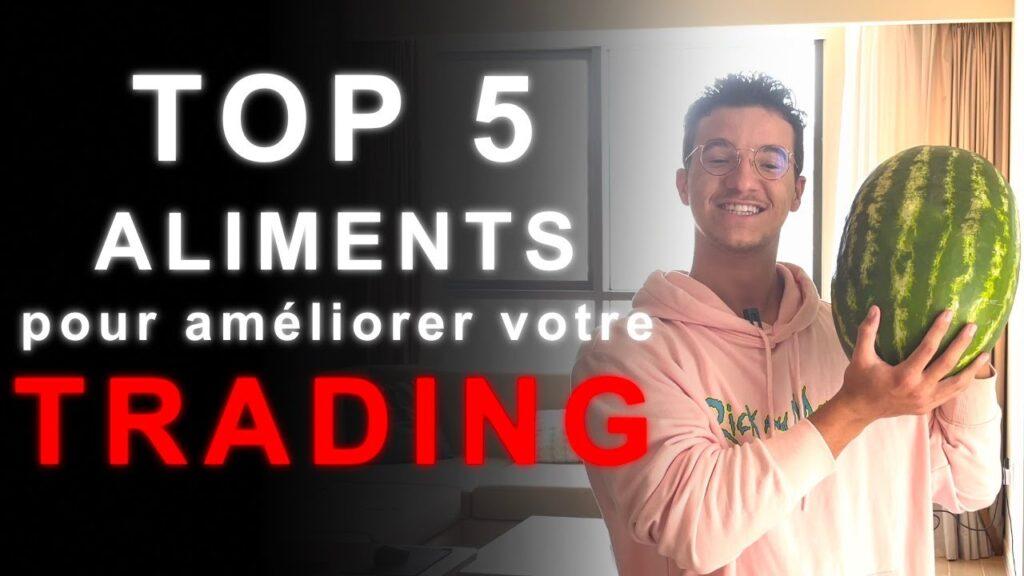 Top 5 aliments pour améliorer votre trading